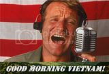 Good Morning Vietnam 1987 DJ Adrian Cronauer played by Robin Williams